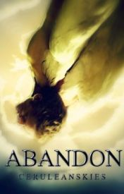 Abandon by ceruleanskies