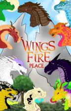 Wings of Fire: Peace-  ONGOING by A-Wings-of-Fire-Fan