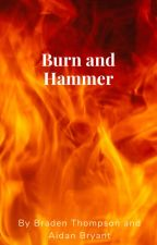 Burn and hammer the origins by DiamondAidanyt
