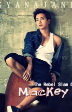 The Rebel Slam 5: MACKEY by syanajane