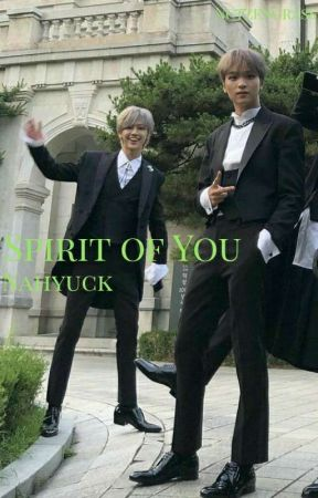 Spirit of You | Nahyuck | Book 1 of 3 by NctzenGrass