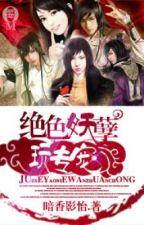 Tuyệt sắc yêu nghiệt ngoạn chuyên sủng-xk-NP-full by hanachan89
