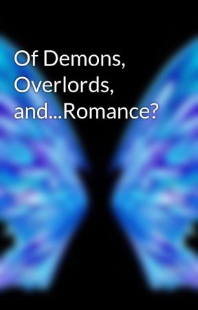 Of Demons, Overlords, and...Romance? by chu1luc