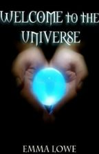 Welcome to the Universe [BOOK ONE] by EmmaLoweBooks