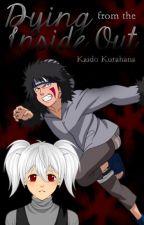 *Editing* Dying From The Inside Out. (A Kiba Inuzuka Love Story) by KaidoKurahana