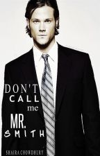 Don't Call Me Mr. Smith by MindDiversion