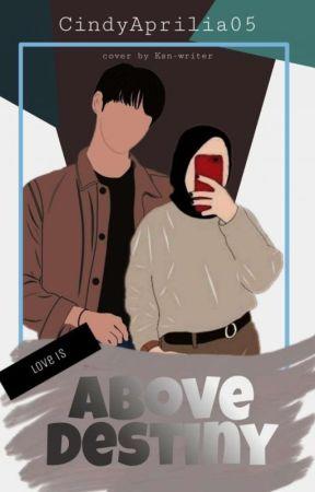 LOVE IS ABOVE DESTINY by CindyAprilia05