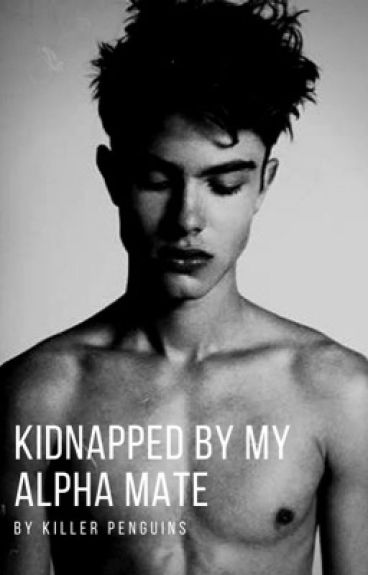 Kidnapped by my Alpha Mate