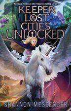Keeper of the Lost Cities: Unlocked: A Fan-fiction by Total_KOTLC_Fan