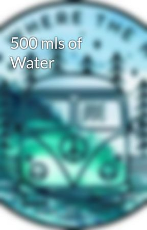 500 mls of Water by AllyAtherton