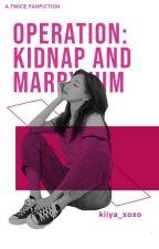 OPERATION : Kidnap and Marry HIM || Jin by kiiya_xoxo