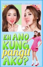 Eh, ano kung panget ako? [COMPLETED] by ThisCrazyGurl