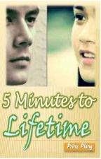 5 Minutes To Lifetime (COMPLETED) by PrinzPlang