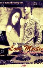 [KYUHYUN-SOOYOUNG FANFICTION] LOVE MEETING by Fatminho28