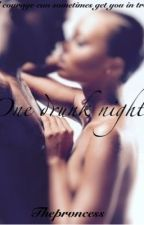 One Drunk Night. by PurpleXHaze