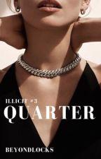 ILLICIT #3 : Quarter (SOON)  by beyondlocks