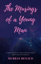The Musings of a Young Man by AdeltaE
