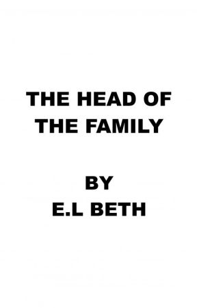 THE HEAD OF THE FAMILY by ELBeth76