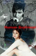 My Pretending Human Boyfriend by 6ANaomiA9