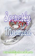 Secretly Married ( Completed ) by owlcityisadam