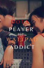 Dota Player meets Wattpad Addict ( #Wattys2015 ) by fujiwaraHanazona