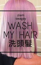 Wash My Hair: ziam  by swagay