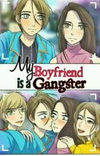 My Boyfriend Is A Gangster ( On Going) by DontCallMyName-18