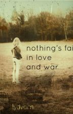 Nothing's Fair in Love and War by lydvarn