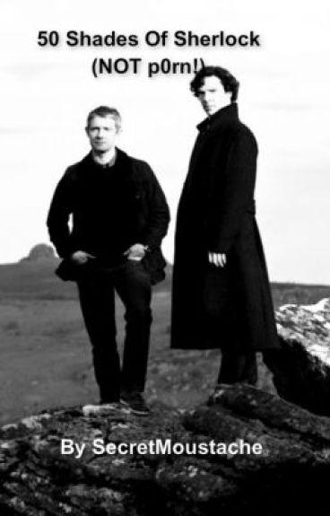 50 Shades of Sherlock ONESHOTS/221B CHALLENGE**ON HOLD** by secretmoustache
