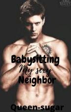 Babysitting my sexy neighbor by queen-sugar