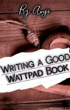 Writing a Good Wattpad Book by itz_anji