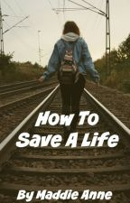 How To Save a Life by thepeetaphile