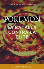 Pokemon V: La Batalla Contra la Elite by AlisonOropeza20