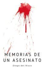 Memorias de un asesinato by DiegodelRisco9
