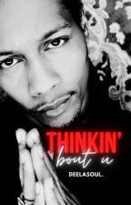Thinkin' Bout U. by deelasoul