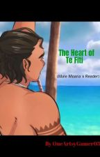 The Heart of Te Fiti (Male Moana x Reader) by OneArtsyGamer03