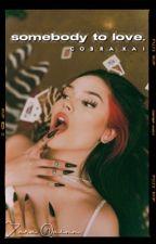 somebody to love   cobra kai by InspiringErised