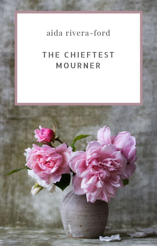 the chieftest mourner by aida rivera Get aida rivera's contact information, age, background check, white pages,  marriage history,  the chieftest mourner by aida rivera-ford lit102 4h2 enjoy.