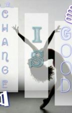 Change is good {Editing } by Gracie12x