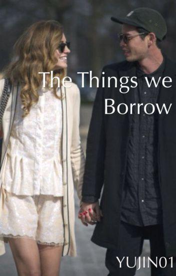 The Things we Borrow