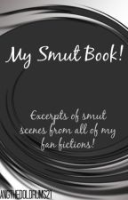 My Smut Book! by BangTheDoldrums21