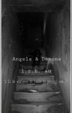 ♱  Angels & Demons ♱ l.r.h au  | slow updates by -Namikazee_
