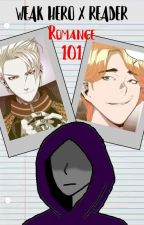 [Weak Hero X Reader] Romance 101 by ShuichiAkaiKaishi