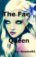 The Fae Queen by Gnome84