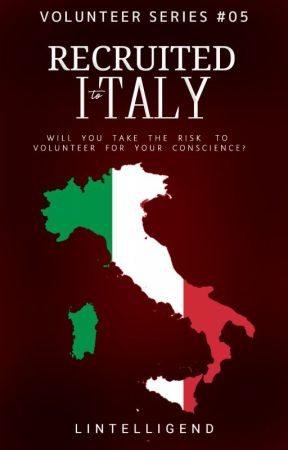 RECRUITED TO ITALY (Volunteer Series #05) by Lintelligend