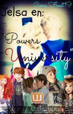 """Jelsa en """"Powers University""""   Terminada   #Wattys2015 by Caro_Frost19"""