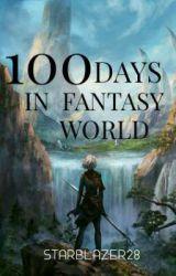 100 Days in Fantasy World by StarBlazer28