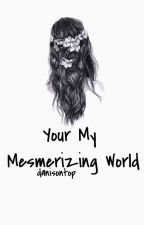you're my mesmerizing world » phan [FINISHED] by danisnotontop