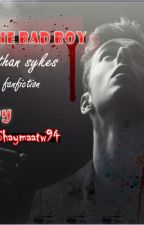The Bad Boy (Nathan Sykes Fanfic) by shaymaatw94