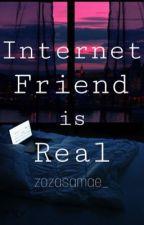 Internet Friend is Real by zazasamae_